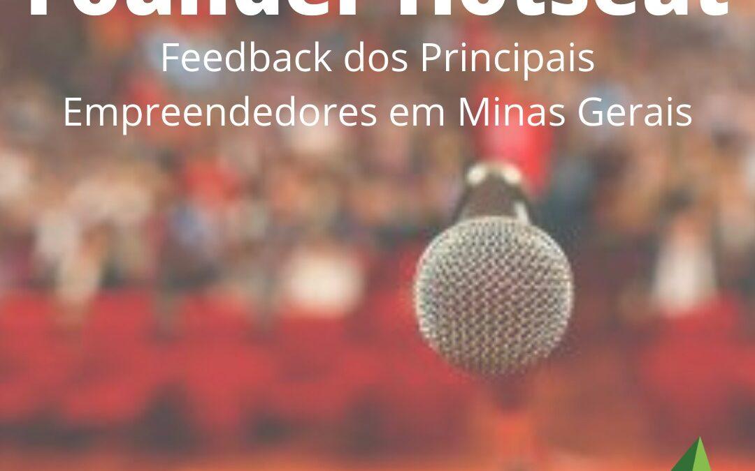 Founder Hotseat: Feedback dos Principais Empreendedores em Minas Gerais